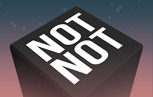 Not Not – A Brain-Buster For PC (Windows & MAC)